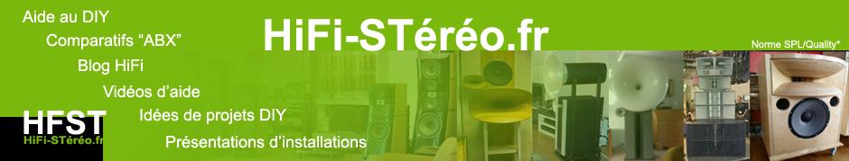 HiFi-STereo.fr, conception, enceinte audiophile DIY active, DAC, amplificateur et acoustique